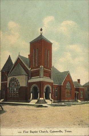 Gainesville  Texas First Baptist Church in 1909
